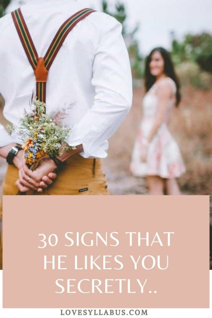 30 signs that he secretly likes you
