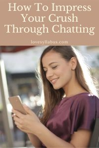 chatting with him or her