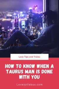 Taurus man does not like you