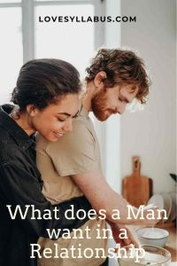 Man Want In a Relationship