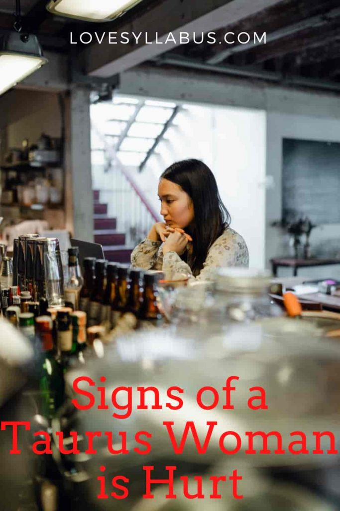 signs of Taurus woman is hurt
