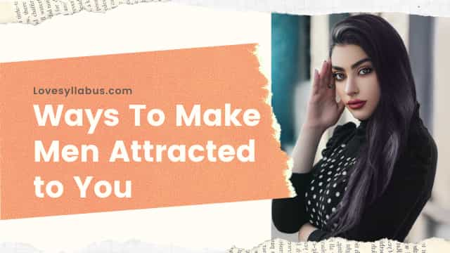 how attract a man