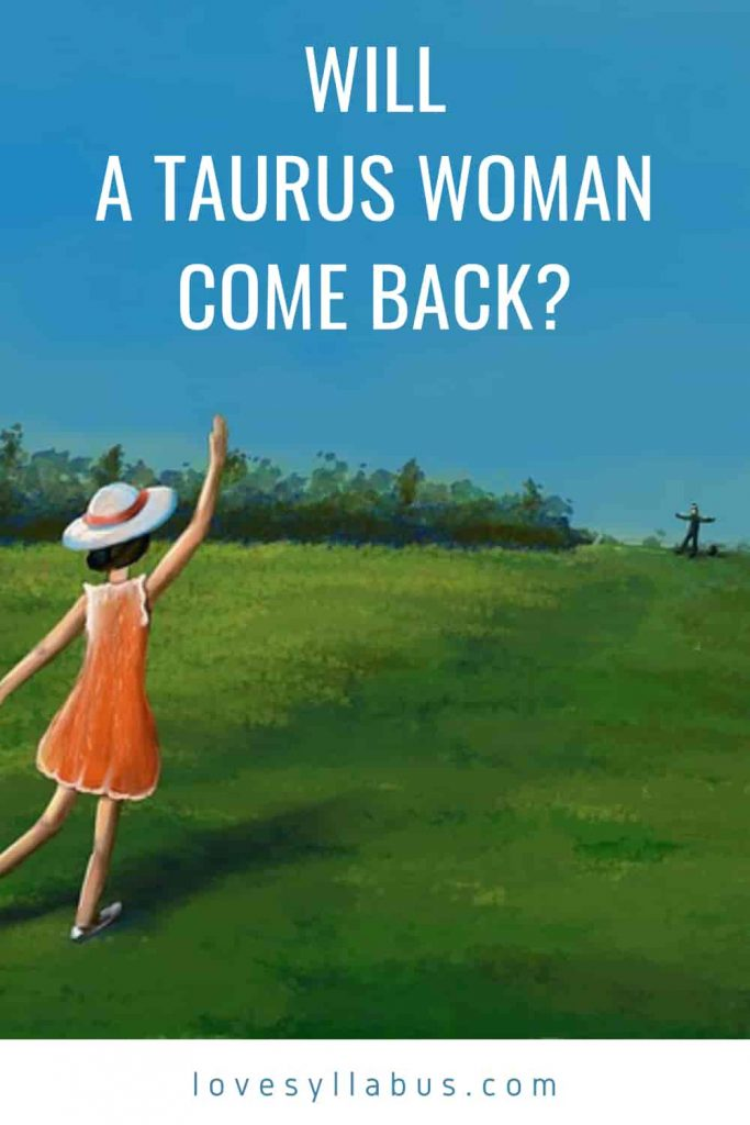 will a Taurus woman come back