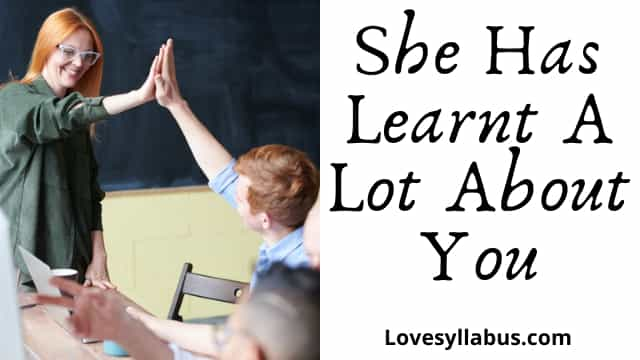 She Has Learnt A Lot About You