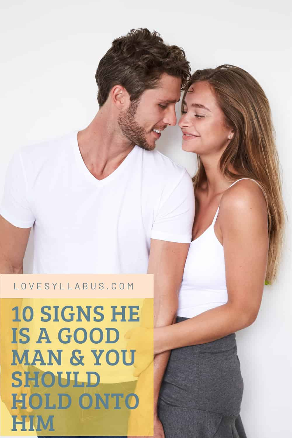 10 Signs He Is A Good Man & You Should Hold Onto Him