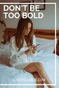 don't be too bold