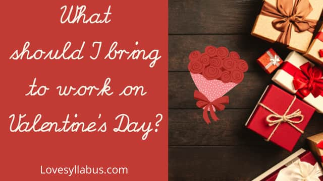 What should I bring to work on Valentine's Day