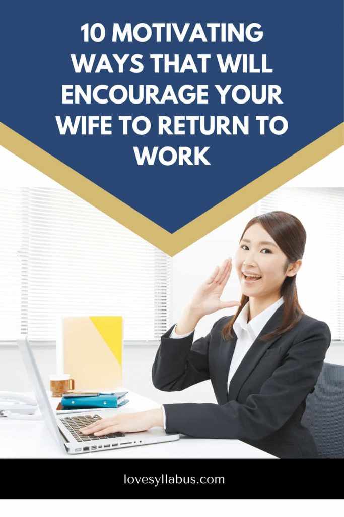 Encourage Your Wife To go back to Work