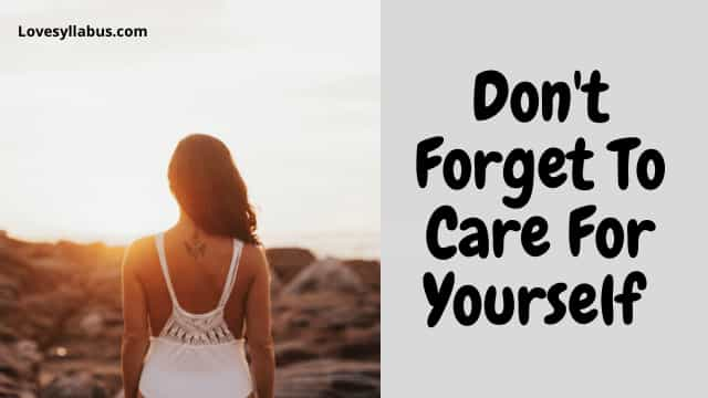 Don't Forget To Care For Yourself