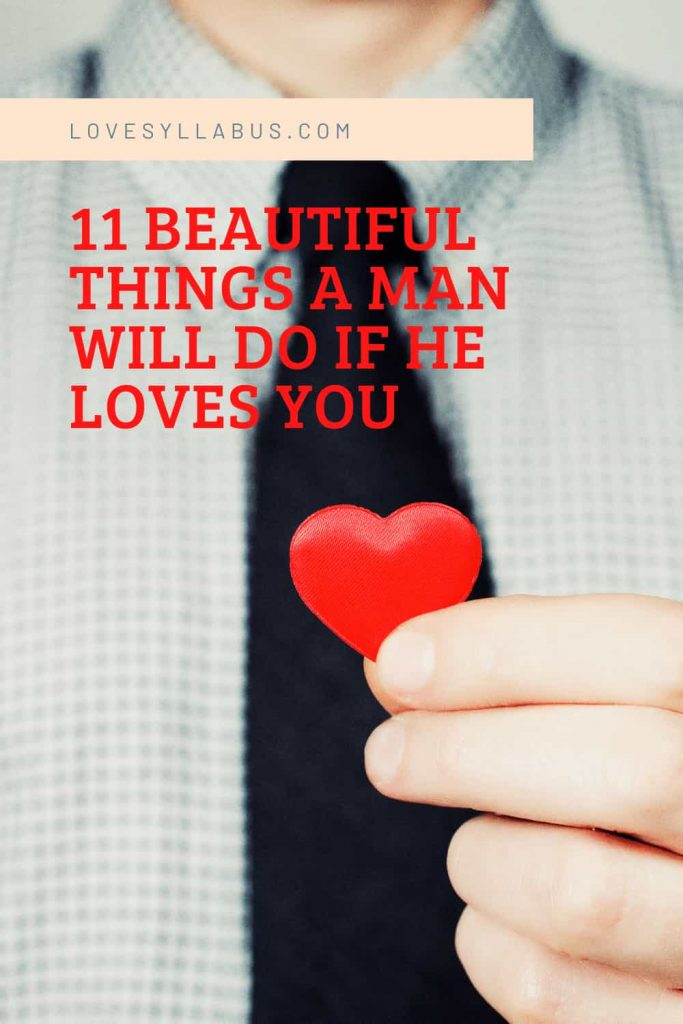 11 Beautiful Things a Man Will Do if He Loves You