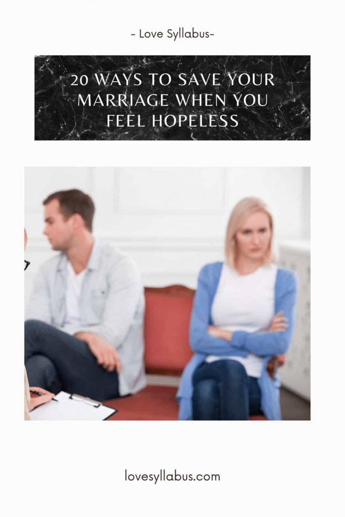 20 ways To Save Your Marriage When You Feel Hopeless