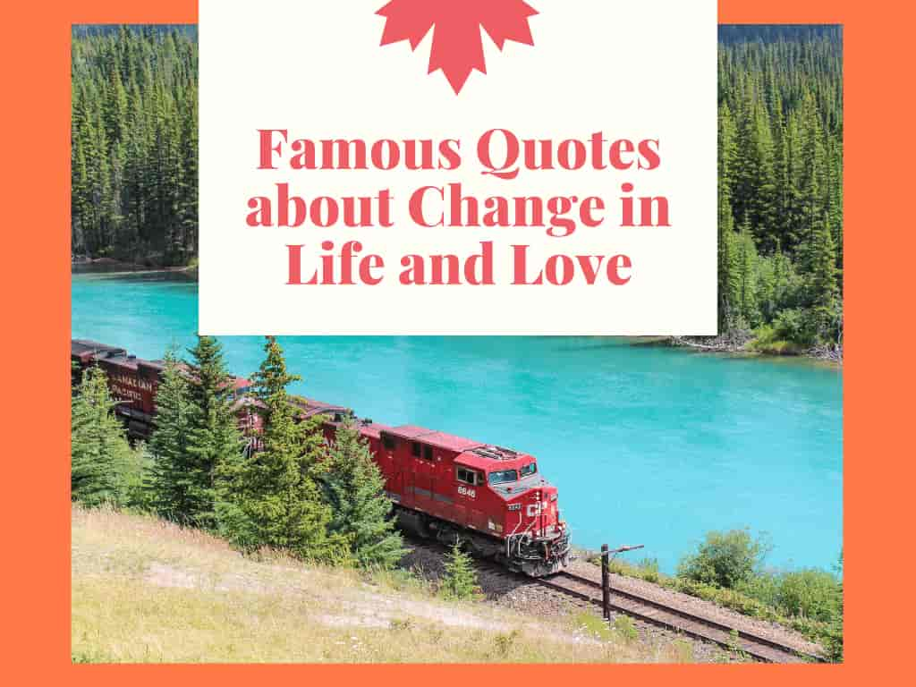 Famous Quotes About Change in life and love