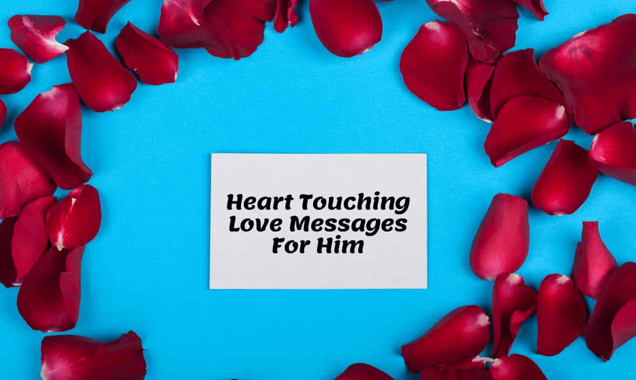 Heart Touching Love Messages For Him