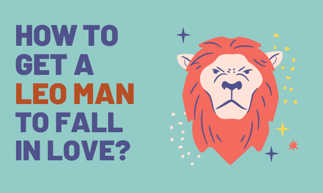 HOW TO GET A LEO MAN TO FALL IN LOVE