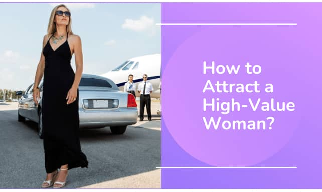 How to Attract a High-Value Woman