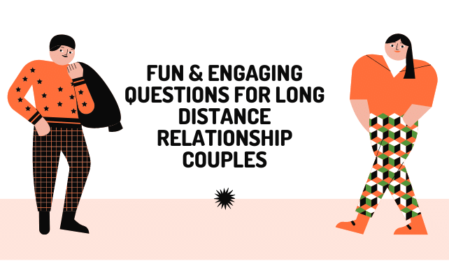 Fun and Engaging Questions For Long Distance Relationship Couples