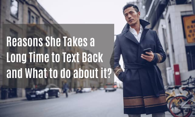 She Takes a Long Time to Text Back